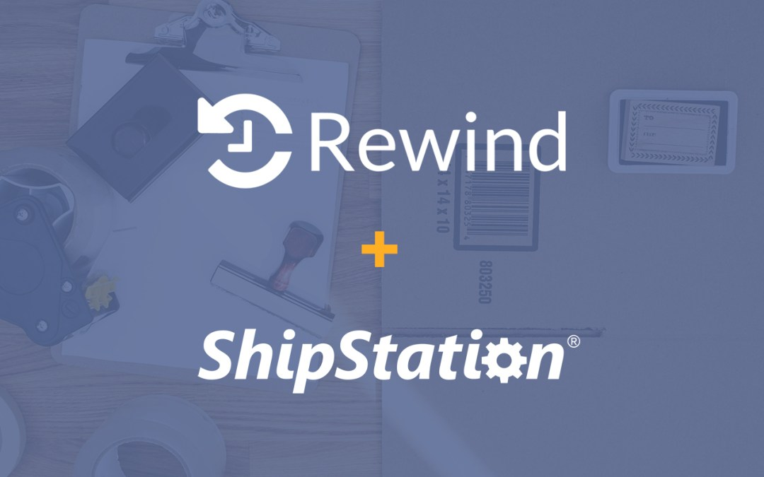 Rewind & ShipStation: Helping Ecommerce Brands Automate and Scale