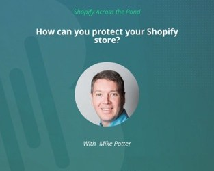 How Can You Protect Your Shopify Store?