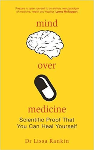 Mind Over Medicine, Lissa Rankin