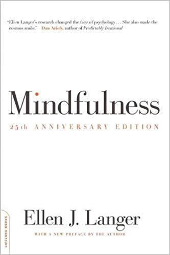 Mindfulness, Ellen J. Langer