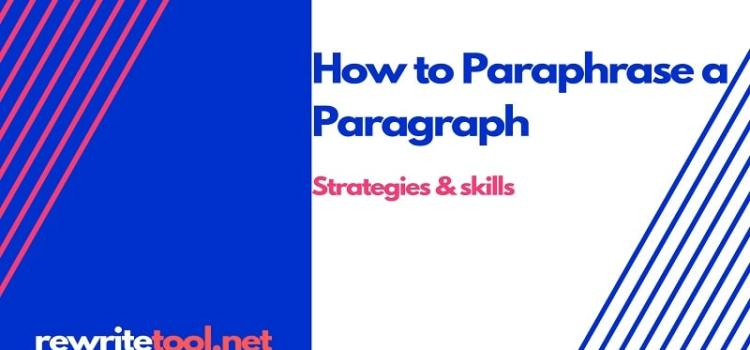 How to Paraphrase a Paragraph: Strategies & skills