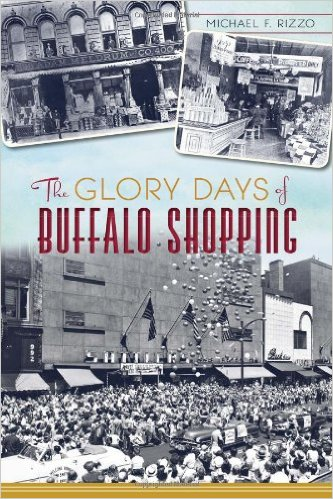 Cover of The Glory Days of Buffalo Shopping