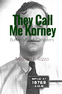 Cover of They Call Me Korney: Buffalo's Polish Gangsters