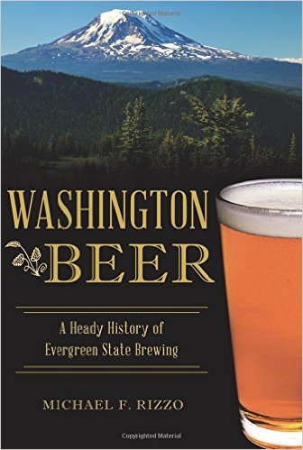 Cover of Washington Beer: A Heady History of Evergreen State Brewing