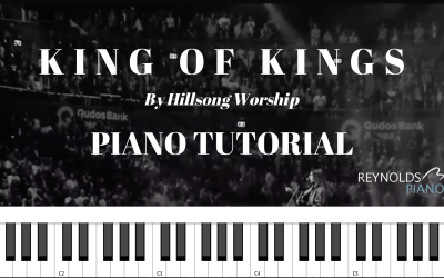 "How to Play ""King of Kings"" by Hillsong on the Piano"