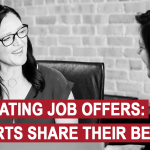 Negotiating Job Offers: 5 Experts Share Their Best Tips