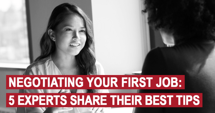 Negotiating Your First Job: 5 Experts Share Their Best Tips