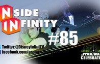 Inside Infinity 85 – Star Wars Celebration