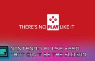 Nintendo Pulse #250 – That Can't Be The Slogan