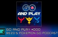 GO and Play episode #000 – REZDtv's Pokemon GO Podcast!