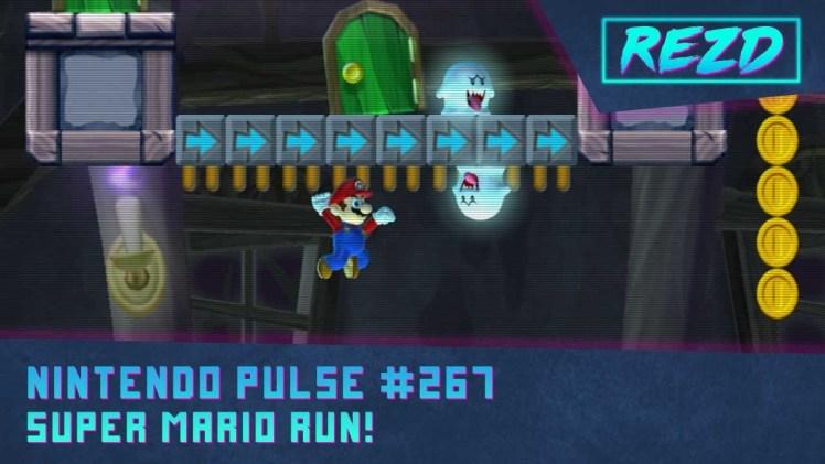 Nintendo Pulse #267 – Super Mario Run!