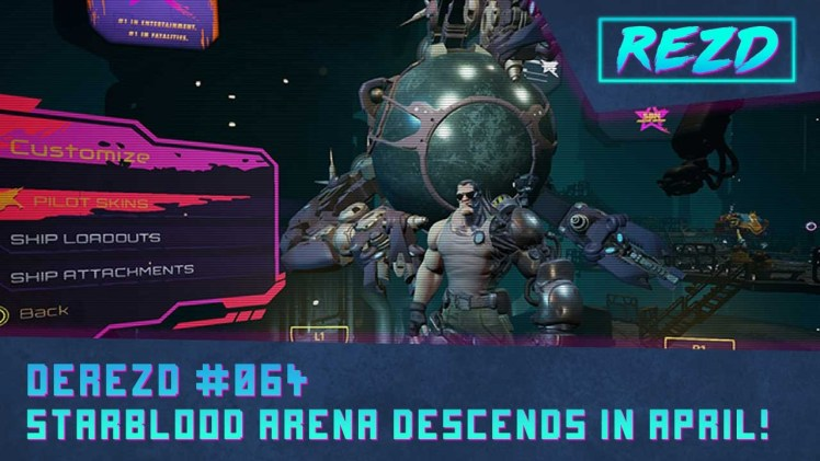 DeREZD #063 – Starblood Arena Descends in April