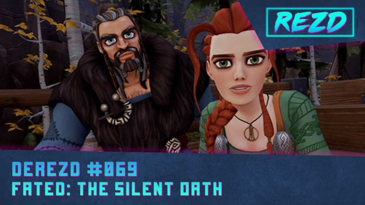 DeREZD #069 – Fated: The Silent Oath