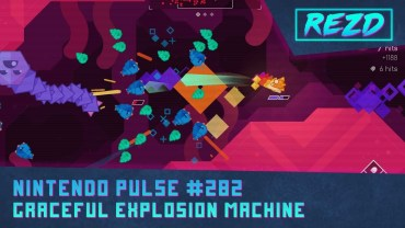 Nintendo Pulse #282 – Graceful Explosion Machine