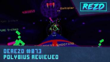 DeREZD #073 – Polybius Reviewed