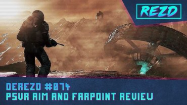 DeREZD #074 – PSVR Aim Controller and Farpoint Review