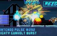Nintendo Pulse #292 – Mighty Gunvolt Burst