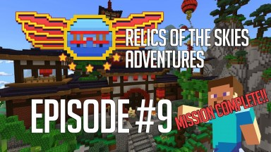 Relics of the Skies - Episode 9 - The Adventure Has Been Completed