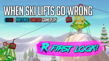 When Ski Lifts Go Wrong - First Look - Nintendo Switch