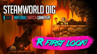SteamWorld Dig - First Look - Nintendo Switch