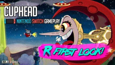 Cuphead - First Look - Nintendo Switch