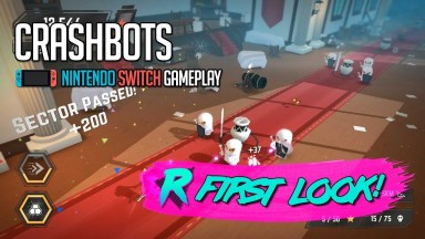 Crashbots - First Look - Nintendo Switch Gameplay