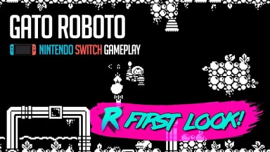 Gato Roboto - First Look - Nintendo Switch Gameplay