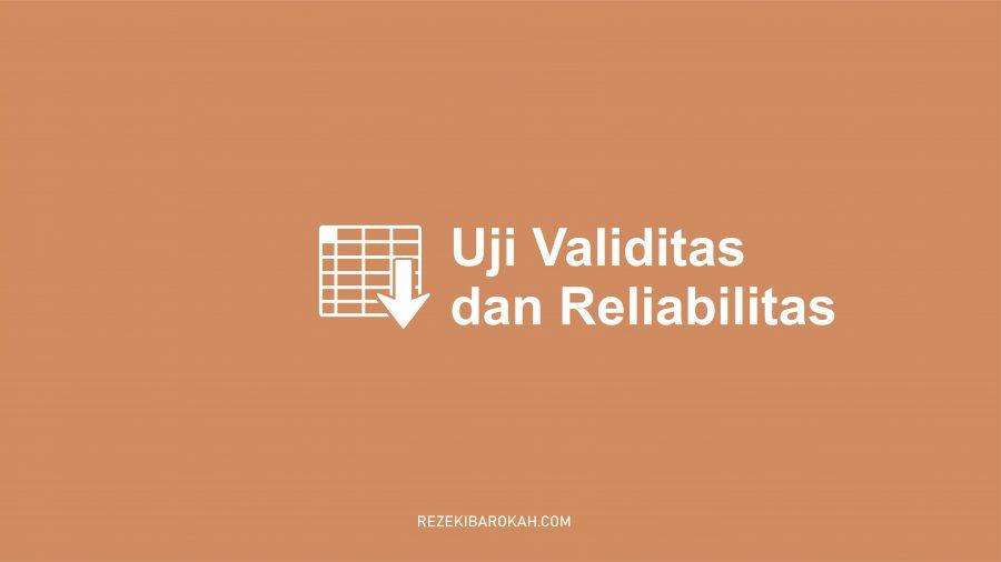 pengertian Uji Validitas dan Reliabilitas