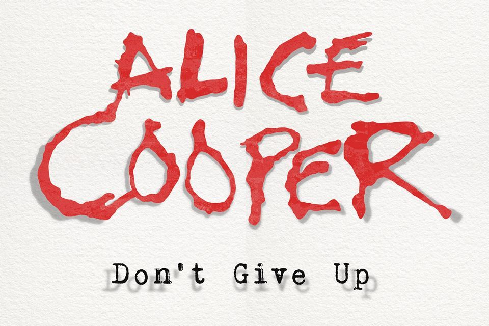 "Alice Cooper Releases New Single ""Don't Give Up"" In Response To Covid-19 Watch The (Official Video) Here"