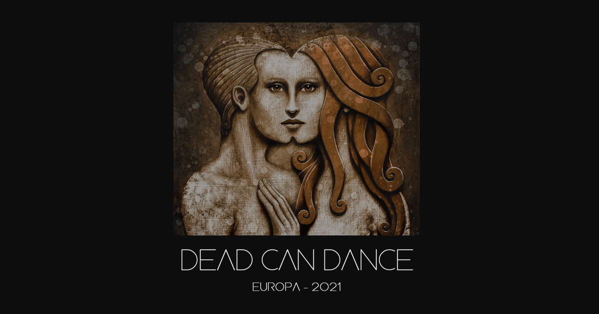 Dead Can Dance Tickets Now Available For Europa 2020