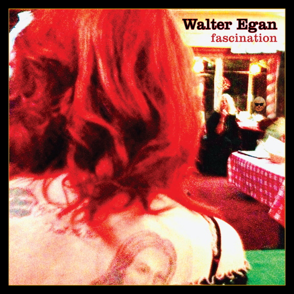 """Americana Rock Legend Walter Egan Releases New Album """"Fascination"""" Inspired By Shared History with Legendary Super-Groupie Pamela Des Barres"""