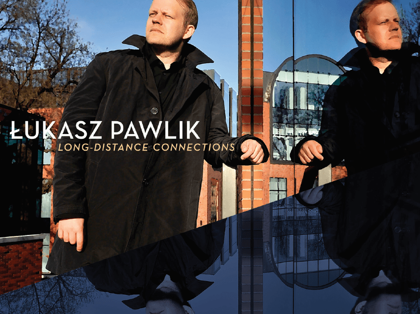 """Pianist/Composer Lukasz Pawlik to release new recording"""" Long -Distance Connections Summit Records"""