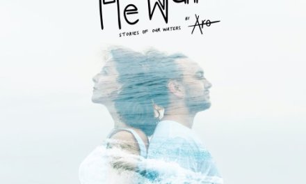 ARO – HE WAI: STORIES OF OUR WATERS – INDEPENDENT