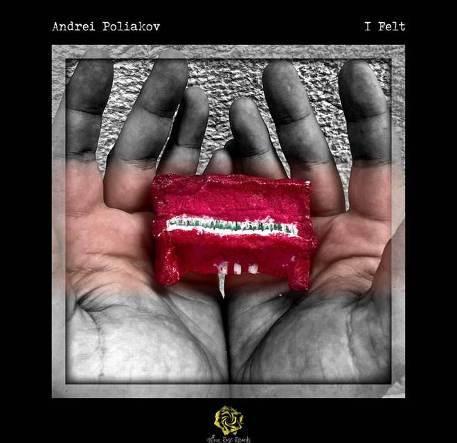 "Yellow Rose Records To release Andrei Poliakov's ""I Felt""."