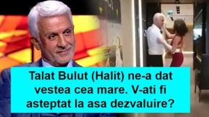 Talat Bulut ne-a dat vestea