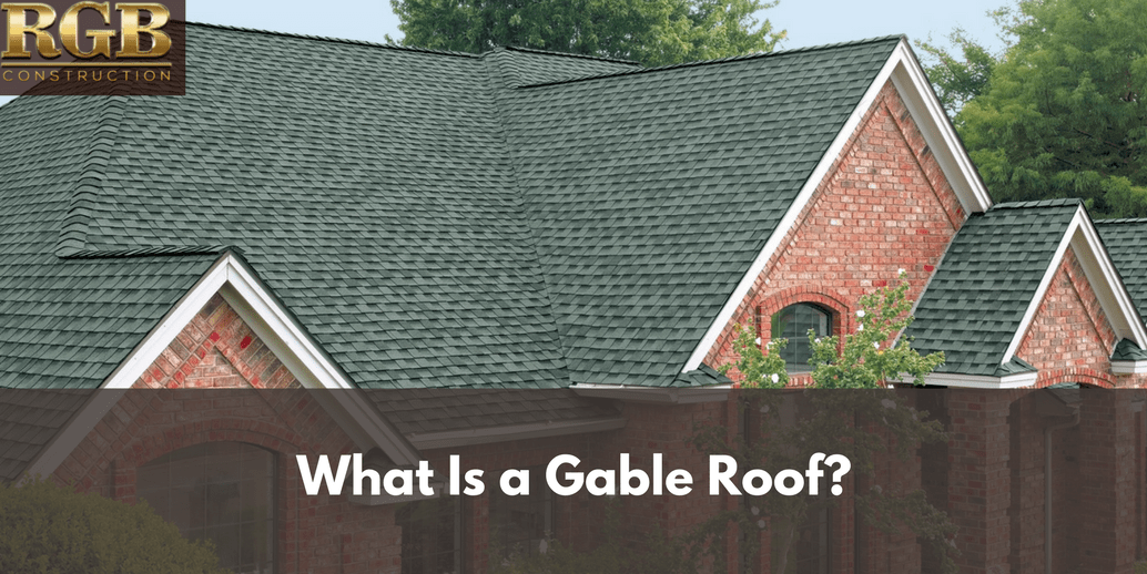 What Is a Gable Roof  RGB Construction  Gable Roof Types
