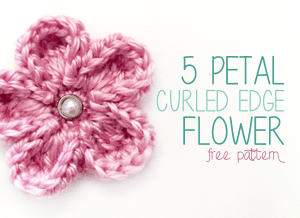5 Petal Curled Edge Flower by Little Monkeys Crochet