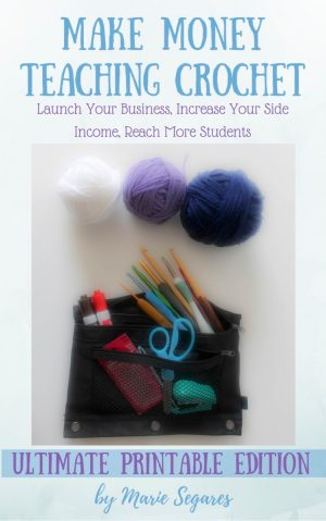 Make Money Teaching Crochet - Ultimate Printable Edition