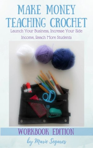 Make Money Teaching Crochet Workbook Print Edition