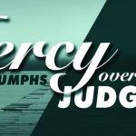 Mercy triumphs over Judgement (1)
