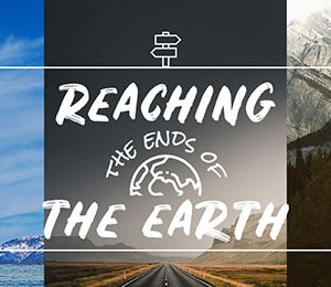 Reaching The Ends of The Earth!