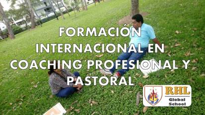 FORMACIÓN INTERNACIONAL EN COACHING PROFESIONAL Y PASTORAL – 140 HORAS