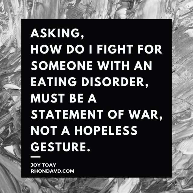 How do I help someone fight an eating disorder