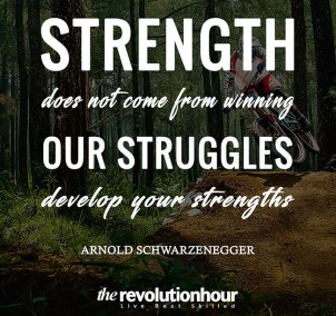 Strength doesnot come from winning. Our struggles develop your strengths