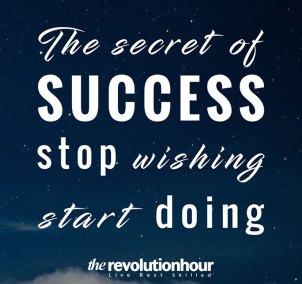 The-secret-of-success,-stop-wishing,-start-doing