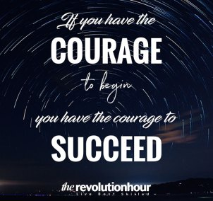 If-you-have-the-courage-to-begin,-you-have-the-courage-to-succeed