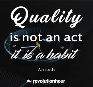 Quality-is-not-an-act,-it-is-a-habit