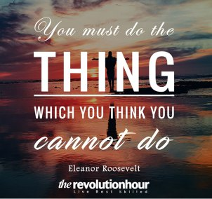 You must do the thing which you think you cannot do.