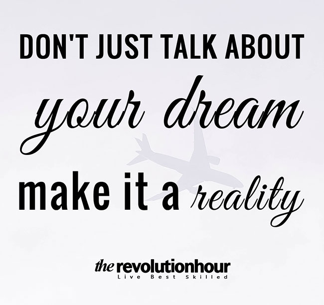 Make Your Dream Reality