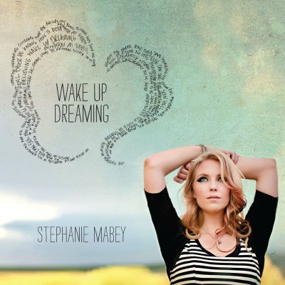 Album cover for Wake Up Dreaming, by Stephanie Mabey